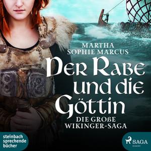 Der Rabe und die Göttin (Die große Wikinger-Saga) [Ungekürzt] Audiobook