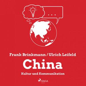 China - Kultur und Kommunikation (Ungekürzt) Hörbuch kostenlos