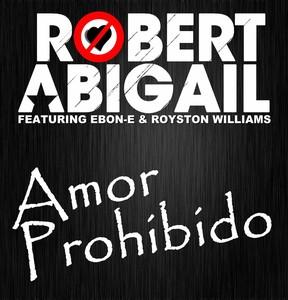 Robert Abigail ft. Ebon-E & Royston Williams