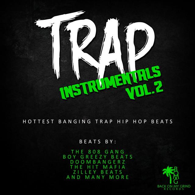 Trap Beats, Vol  2 (The Hottest Banging Trap & Hip Hop Instrumentals