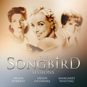 Margaret Whiting, Helen Forrest and Helen O'connell: The Songbird Sessions album