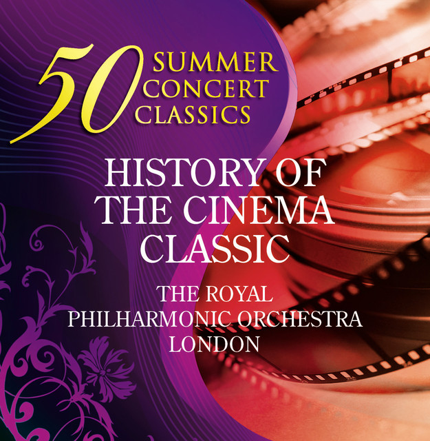 Various Artists 50 Summer Concert Classics: History of the Cinema Classics, played by the Royal Philharmonic Orchestra London album cover