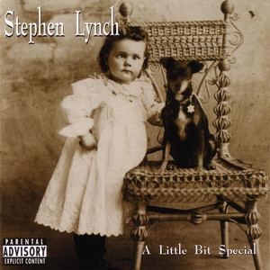 A Little Bit Special - Stephen Lynch