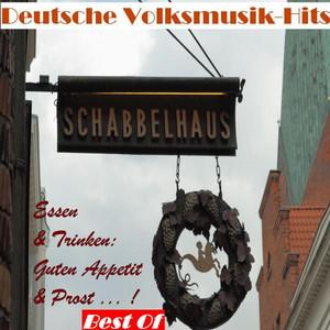 Deutsche Volksmusik Hits: Essen & Trinken - Guten Appetit & Prost...! - Best Of