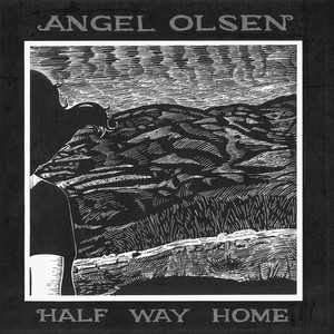 Half Way Home - Angel Olsen