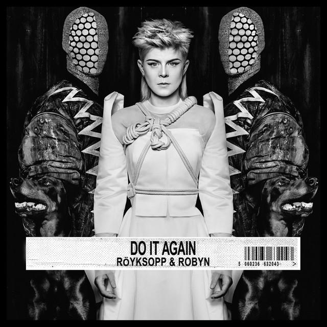 Do it again - Robyn with Röyksopp