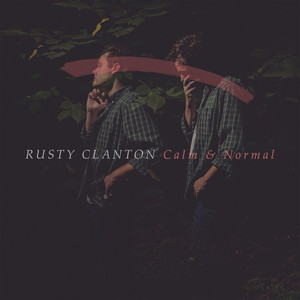 Calm & Normal - Rusty Clanton