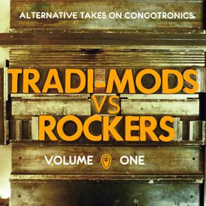 Tradi-Mods vs Rockers - Alternative Takes On Congotronics (Volume 1)