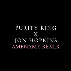 Amenamy (Jon Hopkins Remix)