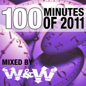 100 Minutes Of 2011 (Selected and mixed by W&W) album
