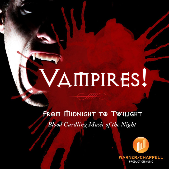 Vampires! - From Midnight to Twilight - Blood Curdling Music of the Night