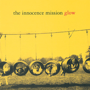 Glow  - The Innocence Mission