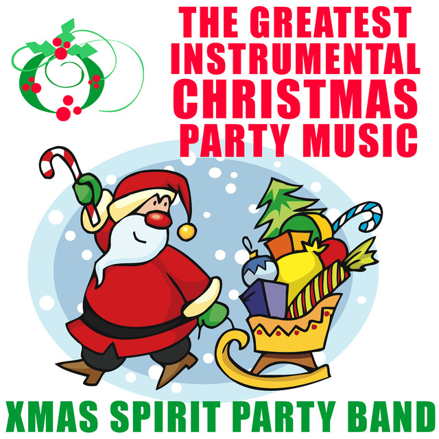 The Greatest Instrumental Christmas Party Music by Xmas