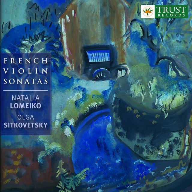 Debussy / Ravel / Ysaye / Saint-Saens: French Violin Sonatas Albumcover