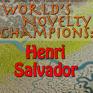 World's Novelty Champions: Henri Salvador