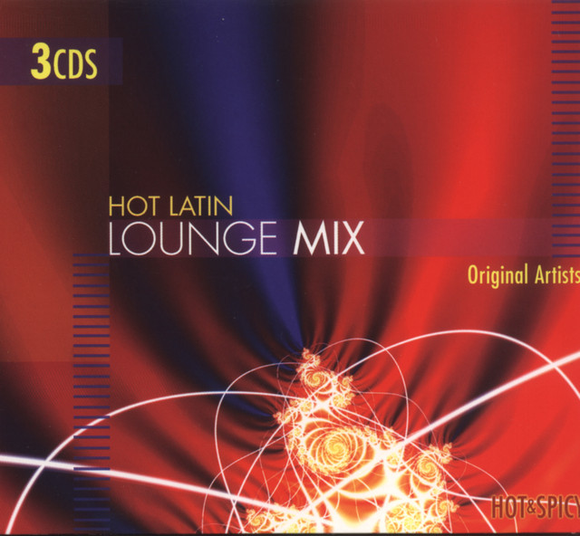 Hot Latin Lounge Mix (Re-Recording) by Various Artists on
