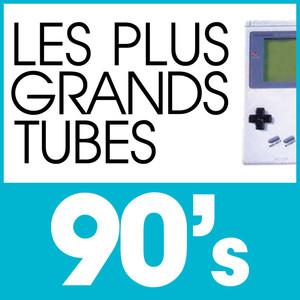 Les Plus Grands Tubes 90's