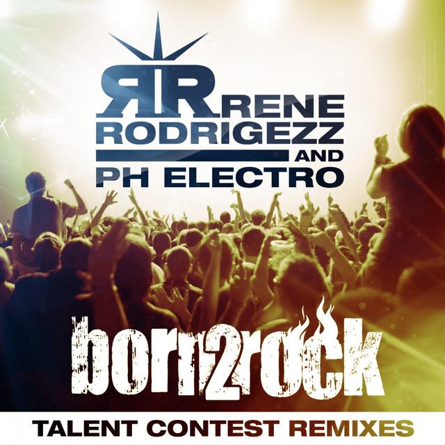 Born 2 Rock (Talent Remixes)