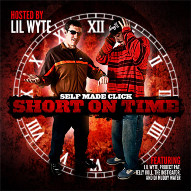 Lil Wyte Presents: Short On Time by Self Made Click on Spotify