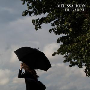 Melissa Horn, Du går nu på Spotify