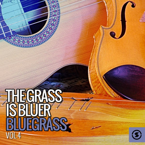 The Grass Is Bluer: Bluegrass, Vol. 4