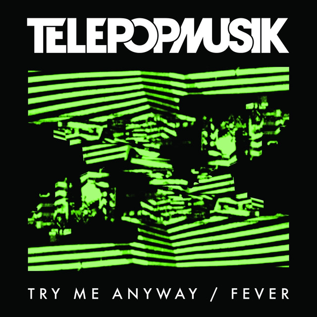 Try Me Anyway / Fever