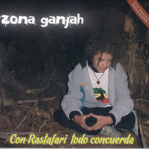 Con Rastafari Todo Concuerda - Zona Ganjah