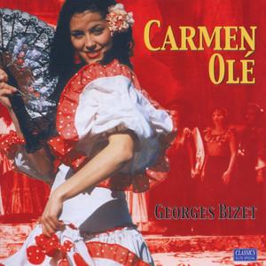 Carmen Olé - Bizét