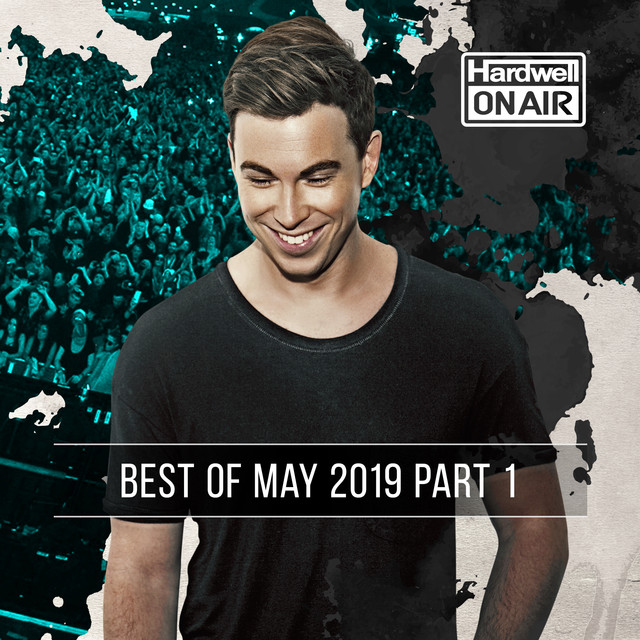 Album cover for Hardwell On Air - Best of May 2019 Pt. 1 by Hardwell, Revealed Recordings