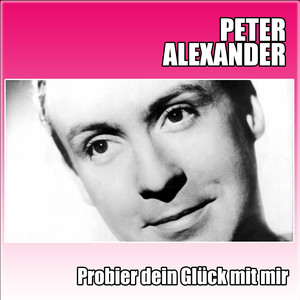probier dein gl ck mit mir a song by peter alexander on. Black Bedroom Furniture Sets. Home Design Ideas