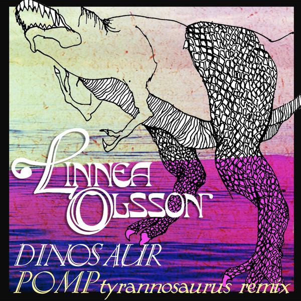 Dinosaur (Pomp Tyrannosaurus Remix)