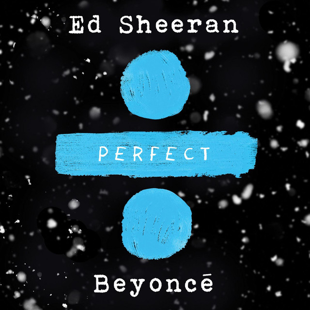 Perfect Duet (Ed Sheeran & Beyoncé)