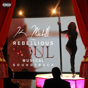 K. Michelle: The Rebellious Soul Musical Soundtrack