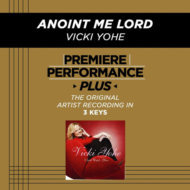 Premiere Performance Plus: Anoint Me Lord