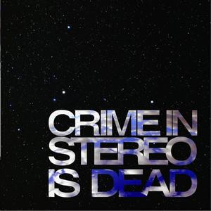 Crime In Stereo Is Dead album