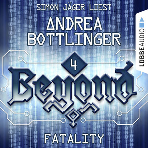 Beyond, Folge 4: FATALITY Hörbuch kostenlos