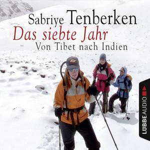 Das siebte Jahr - Von Tibet nach Indien Audiobook