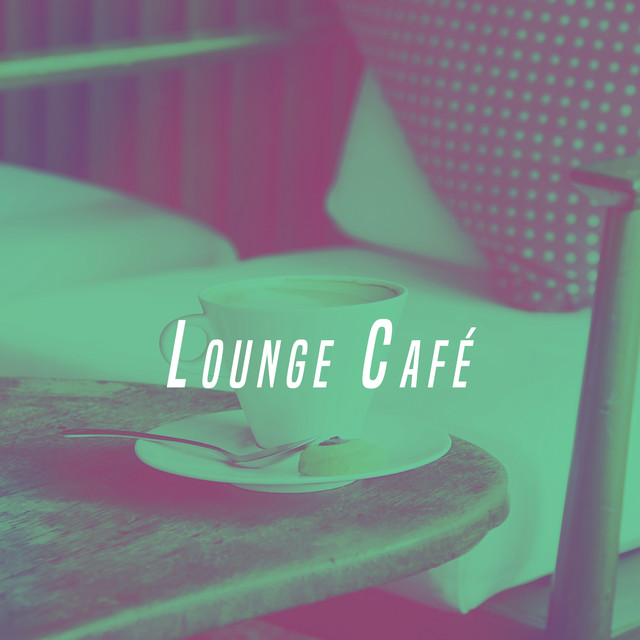 Album cover for Lounge Café by Various Artists