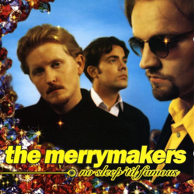 Skivomslag för Merrymakers: No Sleep 'Til Famous