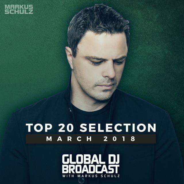 Global DJ Broadcast - Top 20 March 2018