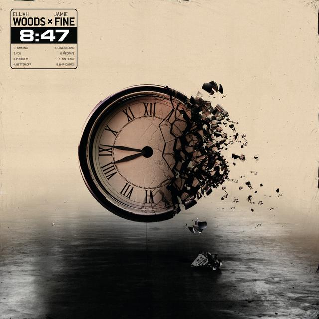 Album cover for 8:47 by Elijah Woods x Jamie Fine