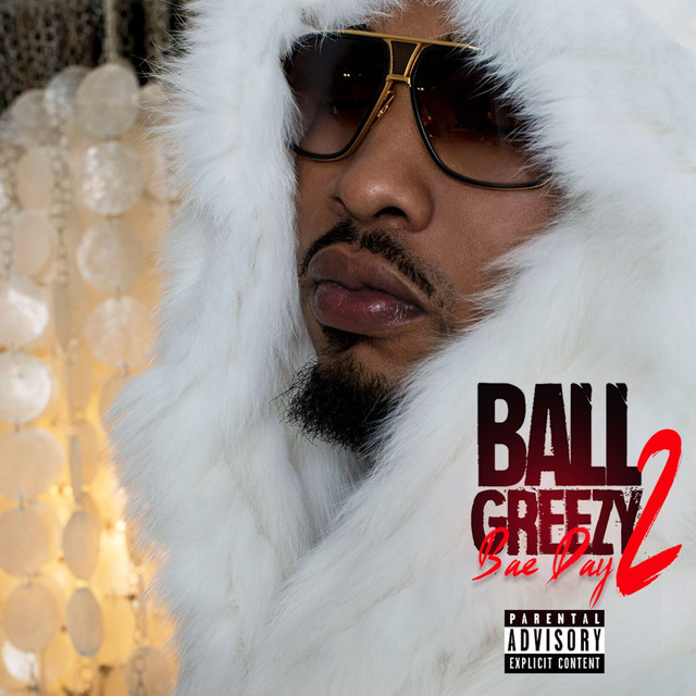 Album cover for Bae Day 2 by Ball Greezy