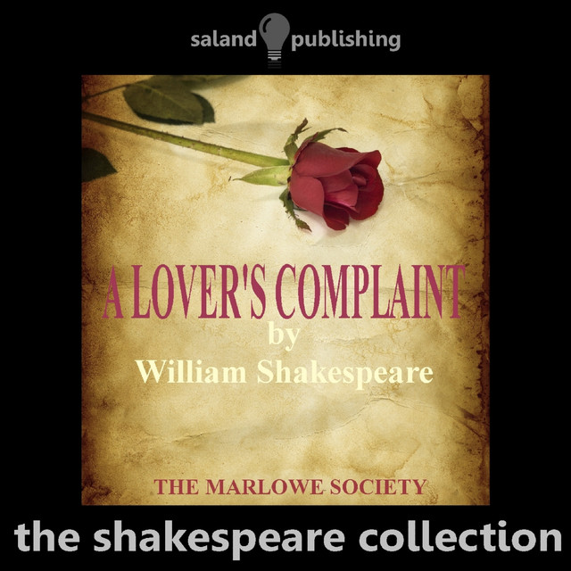 a lover s complaint From off a hill whose concave womb reworded a plaintful story from a sist'ring vale, my spirits t'attend this double voice accorded, and down i laid to list the sad-tuned tale.