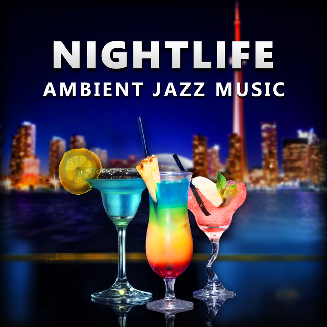 Nightlife: Ambient Jazz Music, Midnight Lounge Bar Moods, Easy Listening Instrumental Jazz, Soft Background Music