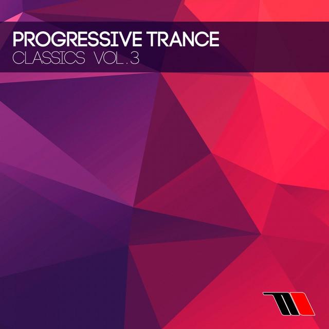 Progressive Trance Classics, Vol  3 by Various Artists on