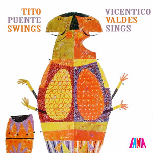 Tito Puente Swings & Vicentico Valdes Sings