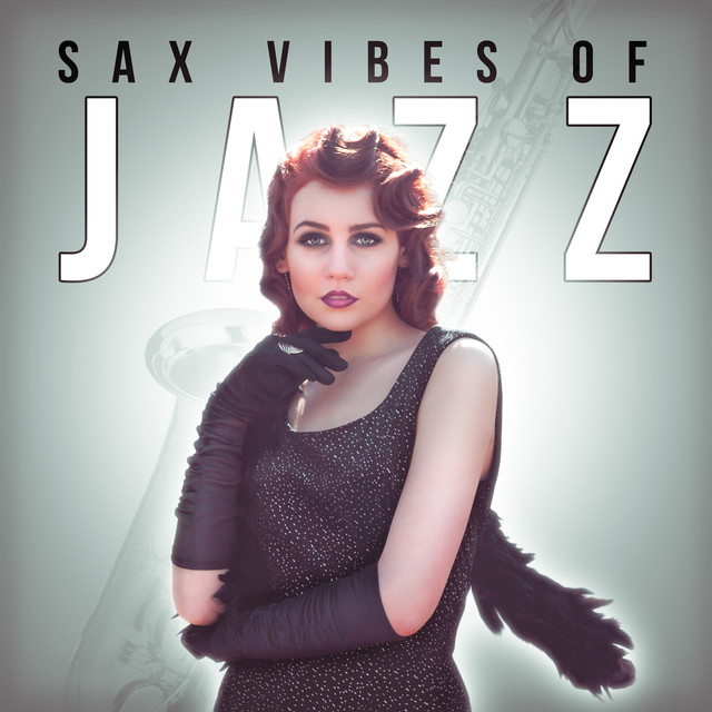 Sax Vibes of Jazz – Best Sax Jazz Collection, Romantic Sounds of