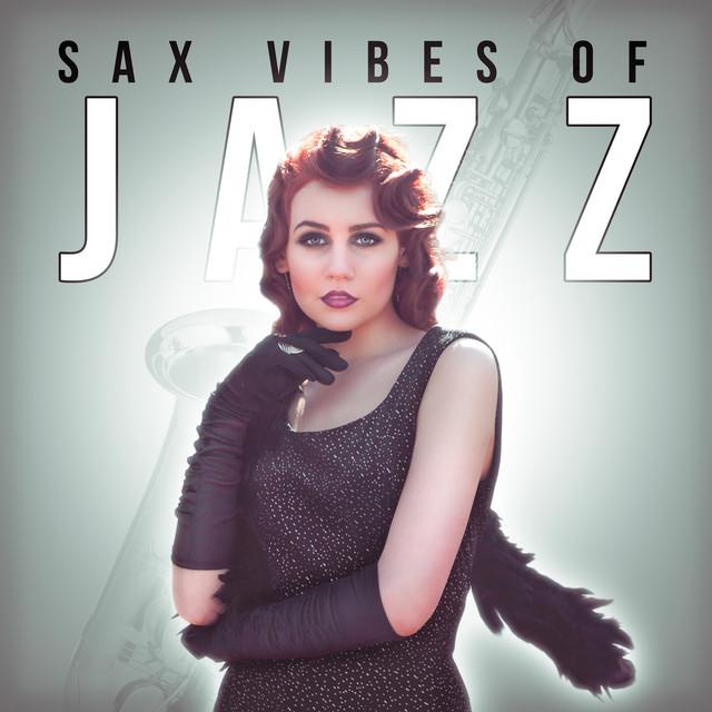 Sax Vibes of Jazz – Best Sax Jazz Collection, Romantic