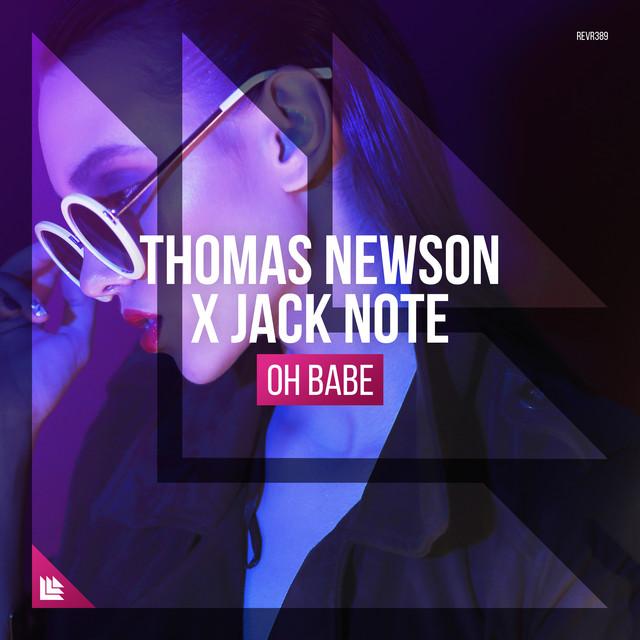 Thomas Newson & Jack Note - Oh Babe