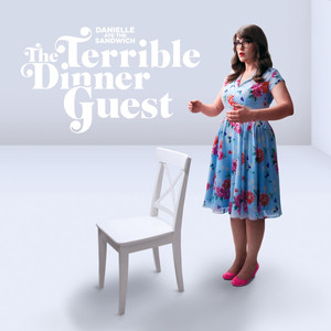 The Terrible Dinner Guest - Danielle Ate The Sandwich